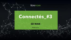 connectés webinaire #3 SD-WAN